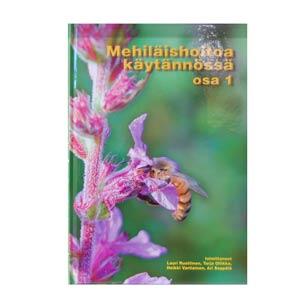 Mehiläishoitoa käytännössä 1